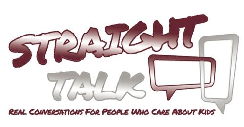 Straight Talk: Real Conversations for People Who Care About Kids