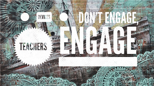 Devices don't engage, teachers engage